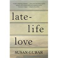 Late-life Love by Gubar, Susan, 9780393609578