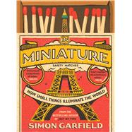 In Miniature by Garfield, Simon, 9781501199585