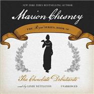 The Chocolate Debutante by Chesney, Marion; Nettleton, Lindy, 9781483009599