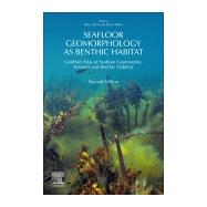 Seafloor Geomorphology As Benthic Habitat by Harris, Peter T.; Baker, Elaine K., 9780128149607
