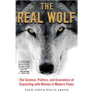 The Real Wolf by Lyon, Ted B.; Graves, Will N.; Arnaud, Rob (CON); Bergerud, Arthur, Dr. (CON); Budd-falen, Karen (CON), 9781510719613
