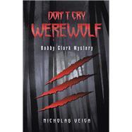 Don't Cry Werewolf by Veiga, Nicholas, 9781796089615