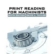 Print Reading for Machinists,Taylor, David L.,9781285419619