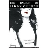 The Ballad of Siddy Church by van Hek, Lin, 9781875559619