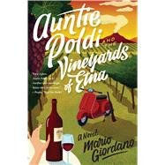 Auntie Poldi and the Vineyards of Etna by Giordano, Mario; Brownjohn, John, 9780358299622