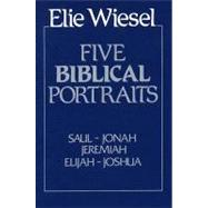 Five Biblical Portraits by Wiesel, Elie, 9780268009625