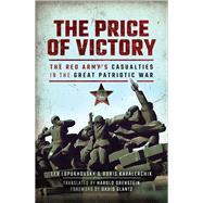 The Price of Victory by Lopukhovsky, Lev; Kavalerchik, Boris; Orenstein, Harold, 9781473899643