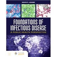 Foundations of Infectious...,Adams, David P,9781284179644