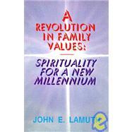 A Revolution in Family...,LaMuth, John E.,9781929649648