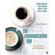 The Communication Age by Edwards, Autumn; Edwards, Chad; Wahl, Shawn T.; Myers, Scott A., 9781506369655