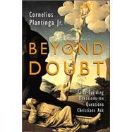 Beyond Doubt : Faith-Building Devotions on Questions Christians Ask by Plantinga, Cornelius, 9780802849656