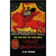 Red Star over the Third World by Prashad, Vijay, 9780745339665