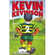 The Kevin Kevinson Story,Brothers, Hill,9781877059674