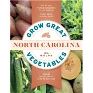 Grow Great Vegetables in North Carolina by Wallace, Ira, 9781604699678
