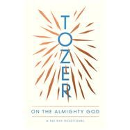 Tozer on the Almighty God by Tozer, A. W.; Eggert, Ron, 9780802419682