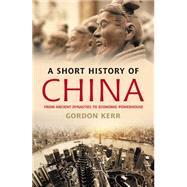 A Short History of China From...,Kerr, Gordon,9781842439685