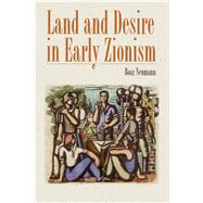 Land and Desire in Early...,Neumann, Boaz; Watzman, Haim,9781584659686