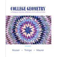 College Geometry A Problem...,Musser, Gary L.; Trimpe,...,9780131879690