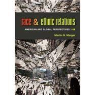 Race and Ethnic Relations...,Marger, Martin N.,9781285749693