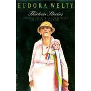 Thirteen Stories by Welty, Eudora, 9780156899697