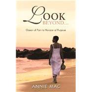 Look Beyond Ocean of Pain to Horizon of Purpose by Mac, Annie, 9781973679707