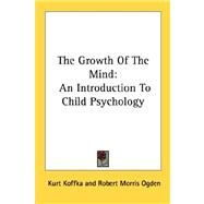 Growth of the Mind an Introduction to Ch by Koffka, Kurt, 9781428609709