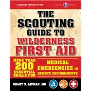 The Scouting Guide to Wilderness First Aid by Boy Scouts of America; Lipman, Grant S., 9781510739710