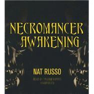 Necromancer Awakening by Russo, Nat; Morris, Tristan, 9781481509718