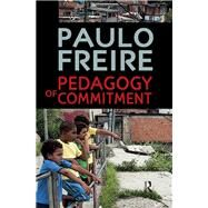 Pedagogy of Commitment,Freire,Paulo,9781594519727