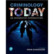 Criminology Today An...,Schmalleger, Frank,9780134749730