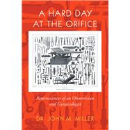 A Hard Day at the Orifice by Miller, John M., 9781796009736