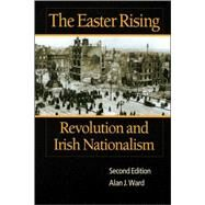 The Easter Rising Revolution...,Ward, Alan J.,9780882959740
