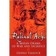 Rabinal Achi A Mayan Drama of...,Tedlock, Dennis,9780195139754
