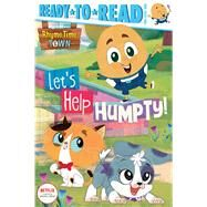 Let's Help Humpty! Ready-to-Read Pre-Level 1 by Michaels, Patty, 9781534479760