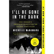 I'll Be Gone in the Dark by McNamara, Michelle; Flynn, Gillian; Oswalt, Patton (AFT), 9780062319791