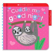 Cuddle Me Good Night: Scholastic Early Learners (Touch and Explore) by Scholastic, 9781338679793