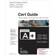 CompTIA A+ 220-801 and 220-802 Cert Guide, Deluxe Edition by Soper, Mark Edward; Prowse, David L.; Mueller, Scott, 9780789749802