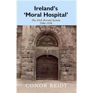 Ireland's 'Moral Hospital'...,Reidy, Conor,9780716529804