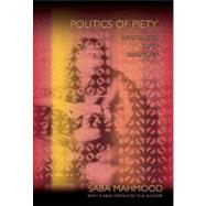 Politics of Piety,Mahmood, Saba,9780691149806