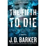 The Fifth to Die by Barker, J. D., 9781328589811