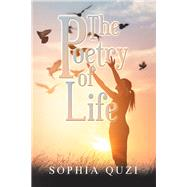 The Poetry of Life by Quzi, Sophia, 9781984589811