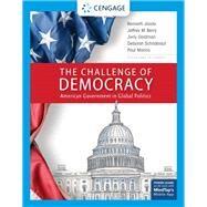 The Challenge of Democracy American Government in Global Politics, Enhanced by Janda, Kenneth; Berry, Jeffrey M.; Goldman, Jerry; Deborah, Deborah; Manna, Paul, 9781337799812