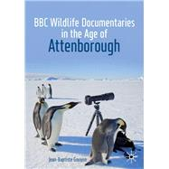 BBC Wildlife Documentaries in the Age of Attenborough by Gouyon, Jean-baptiste, 9783030199814