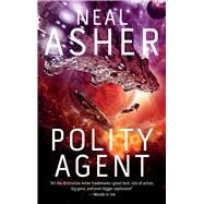 Polity Agent by Asher, Neal, 9781597809818