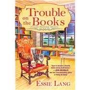 Trouble on the Books by Lang, Essie, 9781683319818