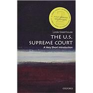 The U.S. Supreme Court: A Very Short Introduction by Greenhouse, Linda, 9780190079819