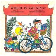Where Is Gah-Ning? by Munsch, Robert; Desputeaux, Hélène, 9781550379822