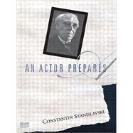 An Actor Prepares,Stanislavski,Constantin,9780878309832