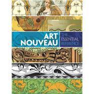 Art Nouveau: The Essential Reference by Grafton, Carol Belanger, 9780486799834