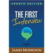 The First Interview, Fourth Edition by Morrison, James, 9781462529834